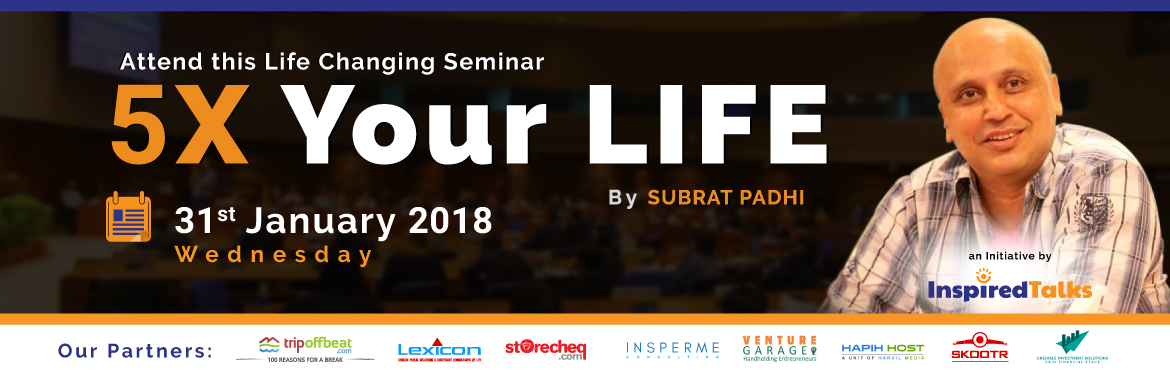 Book Online Tickets for 5X Your Life, New Delhi.  Are you in charge of your life?   Are you the one who sees there are not enough opportunities in Life?   Are you facing challenges in achieving your dreams?   Have you made mistakes and experienced failures th