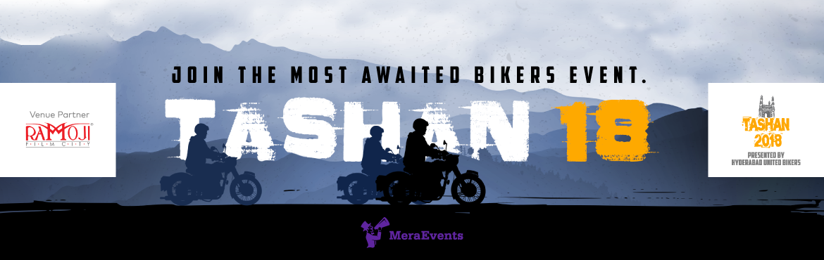 Book Online Tickets for TASHAN 2018 by Hyderabad United Bikers, Ramoji Fil. Hyderabad United Bikers (HUB) -  A registered society is hosting a full-fledged non-commercial biking event (Tashan 2018) for all the bikers and biking clubs across the nation to come together and celebrate brotherhood in an adventurous/naw