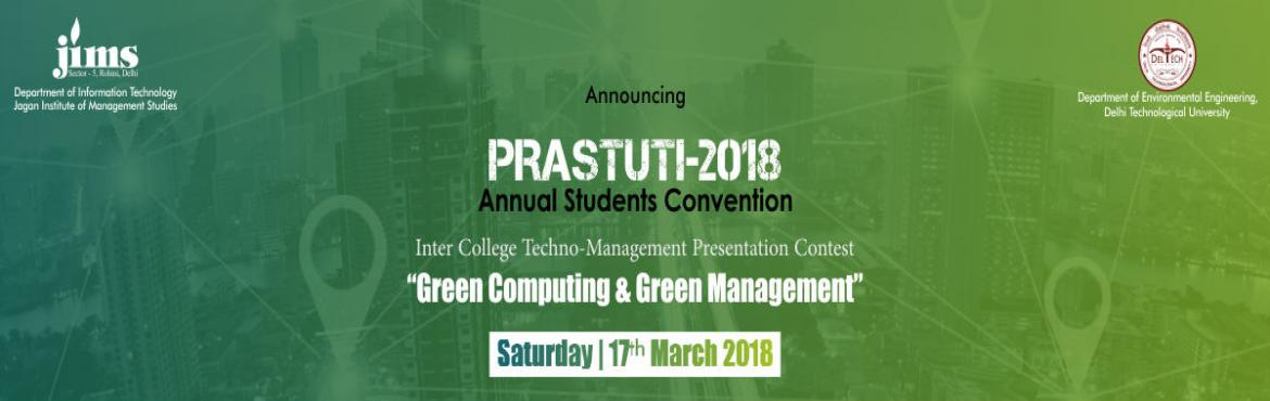 """Book Online Tickets for Annual Students Convention- PRASTUTI-201, Delhi. JIMSRohini in association with Department of Environmental Engineering,Delhi Technological University(DTU), is organizing an Annual Students Convention- """"PRASTUTI-2018"""" (Inter College Techno-Management Presentation Conte"""