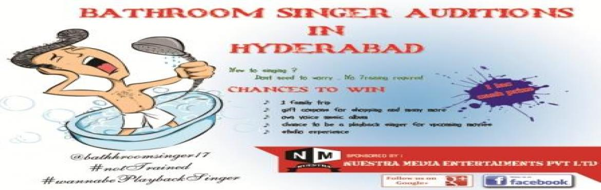 Book Online Tickets for BATHROOM SINGER AUDITIONS IN HYDERABAD -, Secunderab.   Mast opportunity for those who are not trained professionals to show their singing talent to live audience and win 1lac rupees as prize money. REGISTER NOW - BOOK YOUR FAME HONEKA CHANCEx