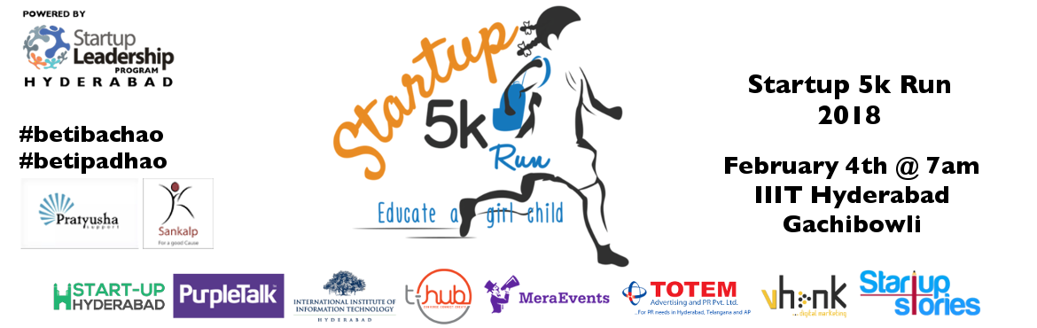 Book Online Tickets for SLP Start Up 5K Run for Girl Education, Hyderabad. BIB Collection: Saturday, 3rd Feb @ IIIT Hyderabad, from 3pm onwards. Sunday, 4th Feb @ IIIT Hyderabad, from 5:30 am to 6:30 am. Top 3 runners will Get Surprising gifts, Medals and Achievement certificate.  All The Registered Part