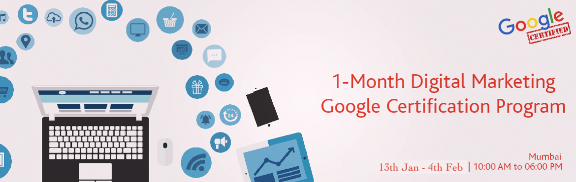 Book Online Tickets for 1-Month Digital Marketing Google Certifi, Mumbai. WeBind\'s 1-month Digital Marketing Course is an exclusive hybrid program curated by leading marketing strategists with a cumulative experience of 50+ years. The hybrid model gives the learners, an opportunity to invest proportionate time in classroo