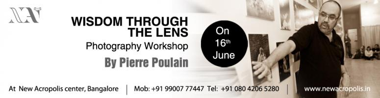 Wisdom Through The Lens (Photography workshop by Pierre Poulain)