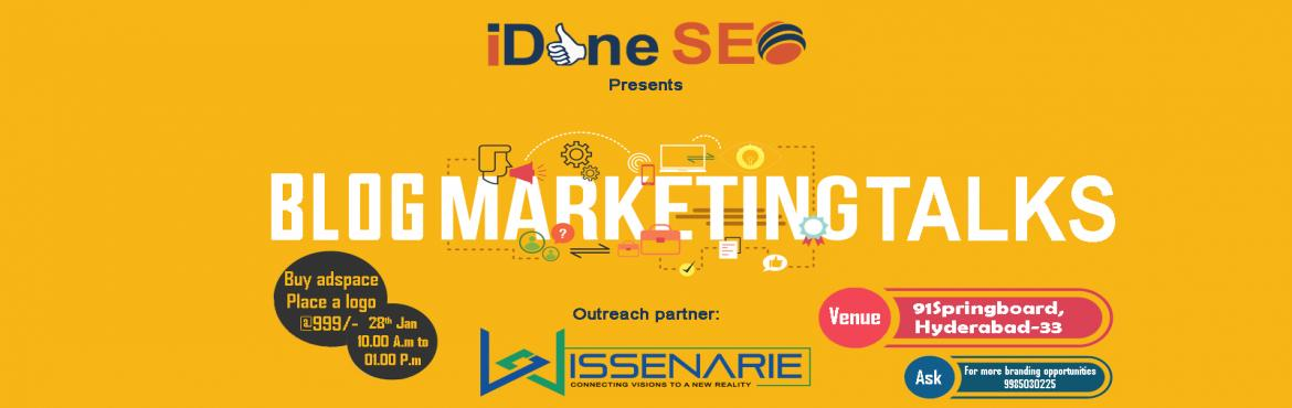 Book Online Tickets for Blog Marketing Talks - 2018, Hyderabad. Greetings! This is Chakri from iDoneSEO. iDoneSEO is a peer to peer community of Digital Marketing Professionals and enthusiasts for knowledge and opportunity sharing.  Since 5 Years, Conducting events, workshops, summits for entrepreneurs and d