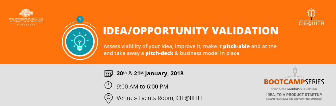 Book Online Tickets for Idea/ Opportunity Validation Boot Camp. , Hyderabad.   Assess viability of your idea, improve it, make it pitch-able and at the end take away a pitch-deck & business model in place.   This Boot Camp is a part of the Boot Camp Series.   Speakers:  Dr.Radhika Meenakshi Shankar  Dr