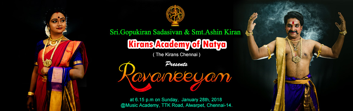 Book Online Tickets for RAVANEEYAM Biggest Bharatanatyam Utsav o, Chennai. Ravaneeyam - South India\'s Biggest Bharatanatyam Utsav 2018 Kirans Academy of Natya presents RAVANEEYAM  Ramayana is one of the world's well-renowned mythologies that has been adapted and translated by many scholars and laureates across t