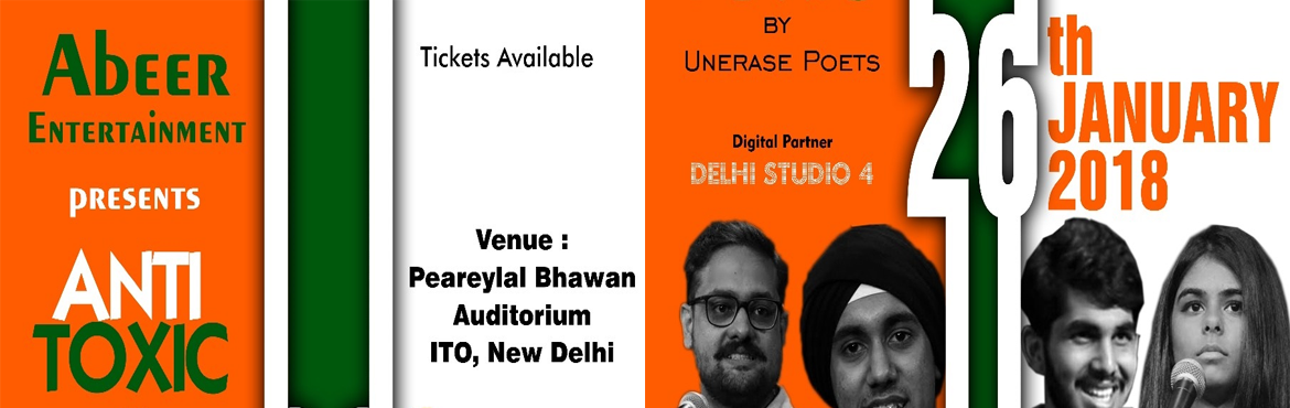 Book Online Tickets for Anti toxic by UnErase poets, New Delhi.