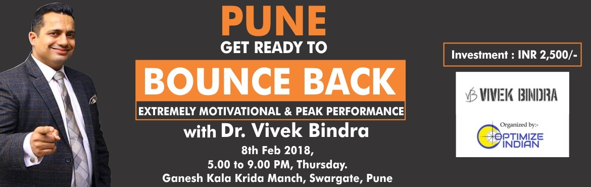 Book Online Tickets for Bounce Back Extremely Motivational and P, Pune.   - Your business is not growing as fast as you believe it could - You are not clear on where you need to be in 5 years - You are working too hard for the results you are getting - Revenue, profit and asset growth is not wher