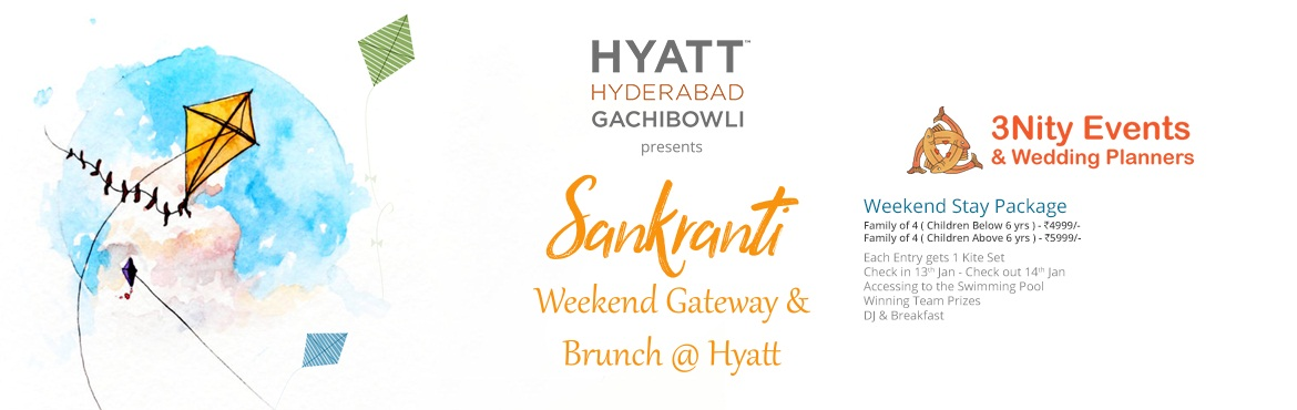 Book Online Tickets for Sankranti Weekend Getaway @ Hyatt , Hyderabad. Details only for 13th Jan 2018 Weekend Getaway along with Kite Flying Competition on 13th Jan 2018.   Check in on 13th Jan 2018 at 2pm Check out on 14th Jan 2018 ( late check out ) Breakfast Access to Swim