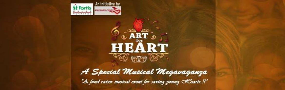 Book Online Tickets for Art for Heart - A fund raiser musical ev, Chennai.    A fund raising event by Fortis Malar & Aishwarya Trust . This is to raise funds to provide Free Heart Surgeries To about 100 kids suffering from Congenital Heart diseases. Please do share the word and buy tickets for this event