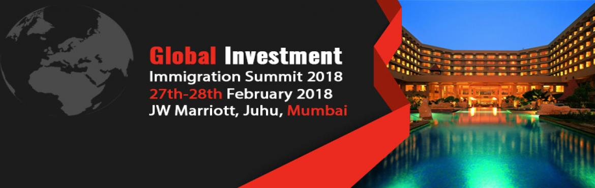 Book Online Tickets for Global Investment Immigration Summit 201, Mumbai.   The Global Investment Immigration Summit 2018 India conference programme will deliver presentations on the latest developments and policy changes impacting the fast-changing Citizenship/Residency environment. The presentations and lively panel