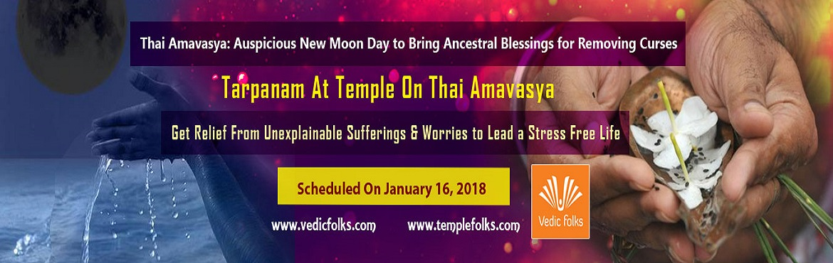 Book Online Tickets for Thai Amavasai , Chennai. Thai Amavasya - A Day To Appease Ancestors & Receive Their Power Blessings Thai Amavasya is the new moon day dedicated to an ancestor that falls on 16th January 2018 which usually refers Thai month in Tamil calendar. This day is considered highly