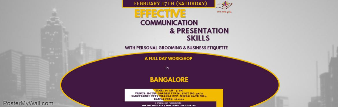Book Online Tickets for  Effective Communication and Presentatio, Bengaluru. A Power Packed Full Day Workshop on FEBRUARY 17TH SATURDAY @ HOTEL GOLDEN TULIP, ELECTRONIC CITY PHASE1, BANGALORE   Workshop Details: • CREATING SELF AWARENESS  • BOOSTING SELF CONFIDENCE  • KEY ELEMENTS OF COMMUNICATIO