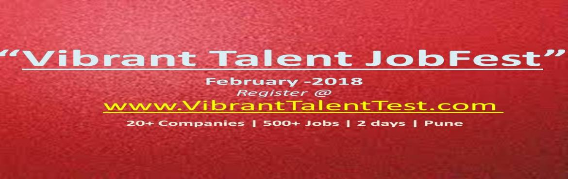 "Book Online Tickets for Vibrant Talent JobFest- 2018, Pune. AlmaMapper Technologies, Pune  Organizing ""Vibrant Talent JobFest"" on  6th & 7th  February, 2018  Golden opportunity for BE (IT/Comp/ETC), MCA – 2018, 2017, 2016 batches!!500+ Jobs 