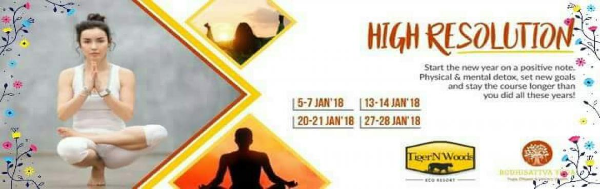 Book Online Tickets for High Resolution by Bodhisattva Yoga Foun, Nagpur . \'High Resolution\', a physical and mental detox program will be conducted by Bodhisattva Yoga Foundation on all weekends of January at Tiger \'N\' Woods Resort, Pench.