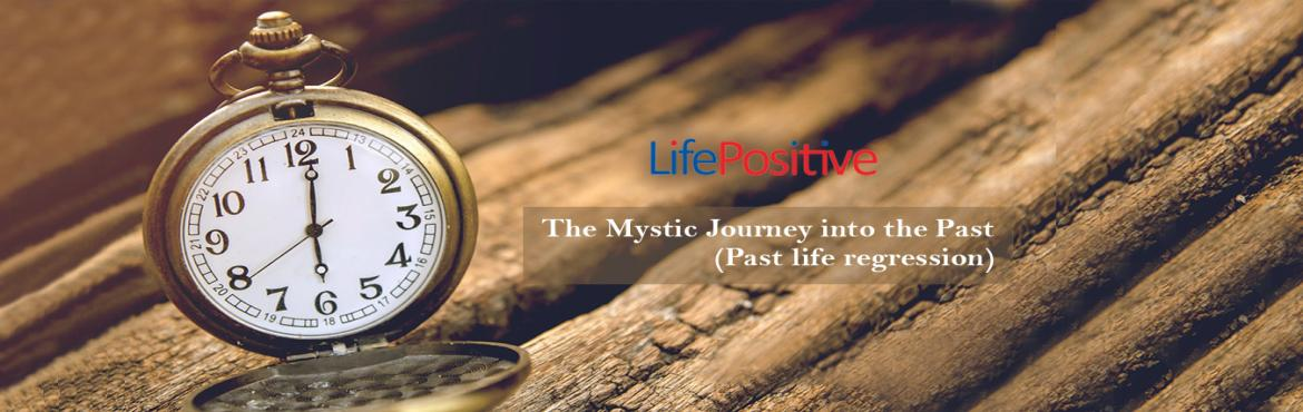 """Book Online Tickets for The Mystic Journey into the Past, New Delhi. Who says that time travel isn't possible? Come; hold our hand and transcend the boundaries of time with us!""""I wish I could go back and correct everything"""". Let's make this possible for you with the Past-life Regression T"""