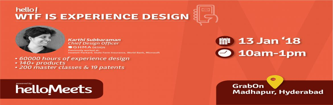 Book Online Tickets for WTF is Experience Design, Hyderabad.    About the Speaker:   Karthi Subbaraman, Chief Design Officer, Oghma Design    Karthi is a technologist turned into a multidisciplinary product designer and design educator focused on human cognition and behaviors Her work focus