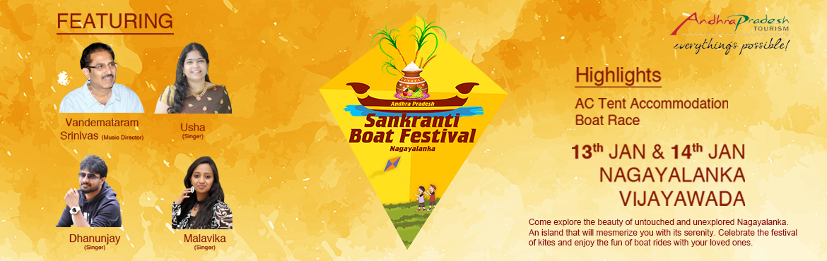 Book Online Tickets for Nagayalanka Sankranti Boat Festival, Nagayalank. Come explore the beauty of untouched and unexplored the beauty of Nagayalanka. An island that mesmerizes with its serenity. Celebrity the festival of kites and enjoy the fun boat rides with your loved ones. Book your accommodation ay Nagayalanka in A