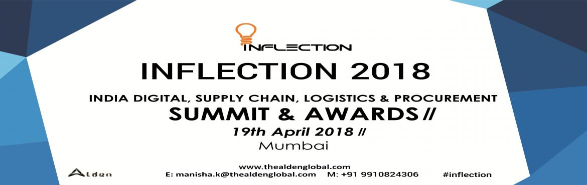 Book Online Tickets for Supply Chain Summit and Awards 2018, Mum, Mumbai. Supply Chain Summit & Awards 2018, Mumbai - Inflection   INFLECTION 2018 - India's largest Digital, Supply Chain, Logistics and Procurement leaders conclave.   In April 2018, CEOs, CIOs, Chief Supply chain Officers, Chie