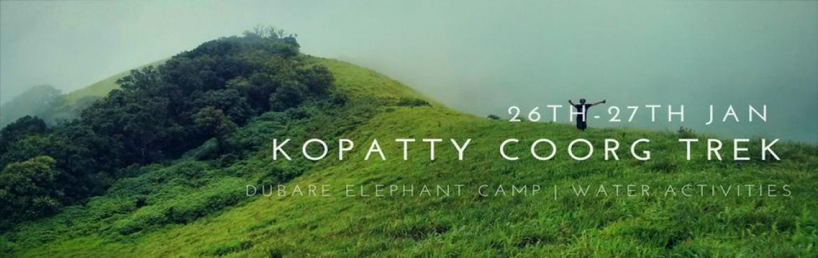 Book Online Tickets for  Kopatty Coorg Trek, Bengaluru. Kopatty Coorg Trek is one of the weekend treks around Bangalore where you can experience the bliss of the Coorg lifestyle and the endless tropical trails of the Western Ghats in the Coorg district of Karnataka. There are jeep trails, dense jungles, w