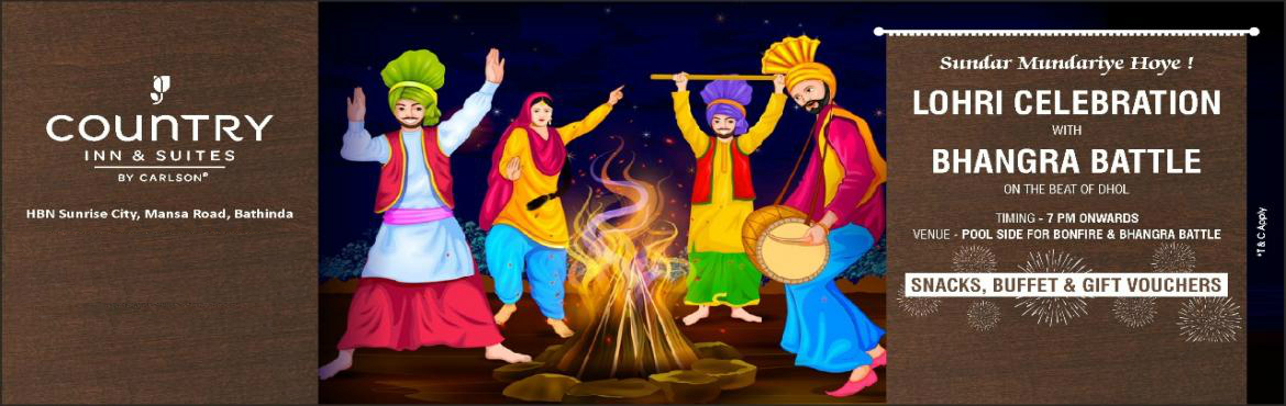 Book Online Tickets for Country Inn Bathinda - Lohri Celebration, Bathinda. Rejoice the Celebration with Lohri Festive Dinner Share the Joy and Warmth of LOHRI with your friends & family complimented by a Mouth Watering Snacks and Dinner Buffet while you tap your feet on triditional beats of DHOL. Followed by Bonfire @ P