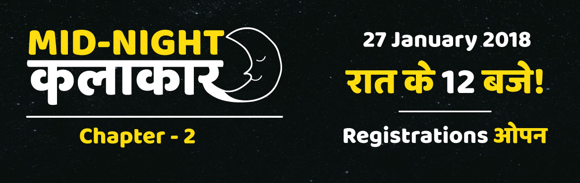 Book Online Tickets for Mid-Night Kalaakar 2.0, Indore.   An event that will bring out the Kalaakar in you. As the clock strikes 12, we again bring to you a platform that will let you pour your art out. Spill the beans, let the world witness the craziest of art you possess. A tale that resides in you