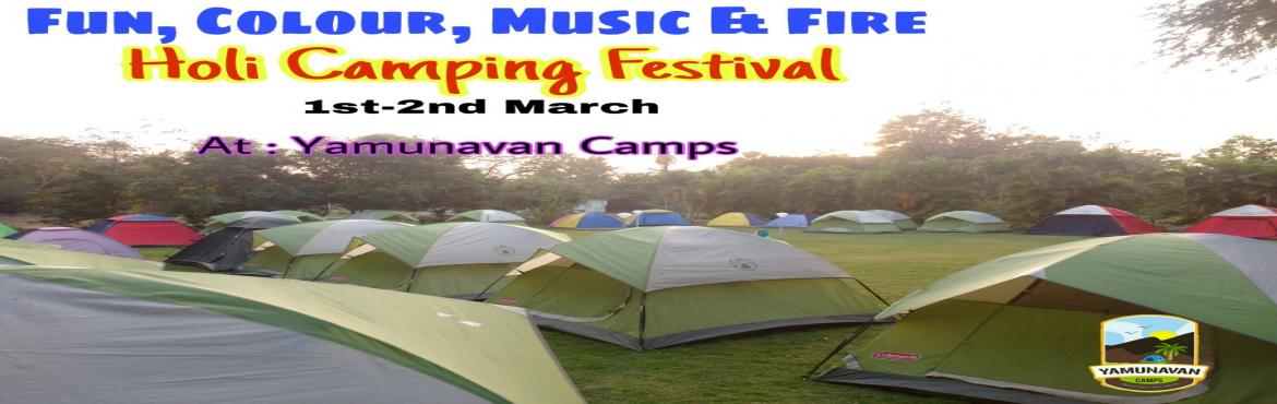 Book Online Tickets for Holi Camping Festival, Pale.   Celebrate Holi in wilderness, Holi Camping Festival 2018.   Join us for these 2 days of colorful festival at Yamunavan Camps.   1st-2nd March 2018, 4 Pm to 4 Pm     PACKAGE INCLUDES :    DAY 1   * Evening sna