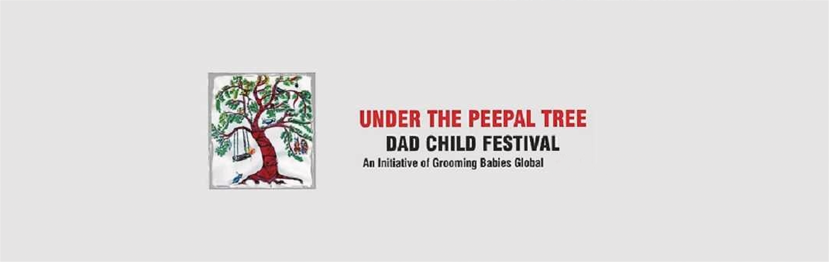 Under the Peepal Tree - Dad Child Festival - Edition 5