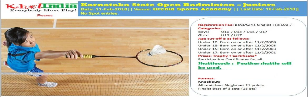 Book Online Tickets for  Karnataka State Open Badminton - Junior, Bengaluru. About The Event  Last Date for Registration: 9-Feb-2018  Registration Fee: -      500 Rs per registration for singles  Rules for the tournament ü  The tournament is open to all kids in schools across India. ü&n