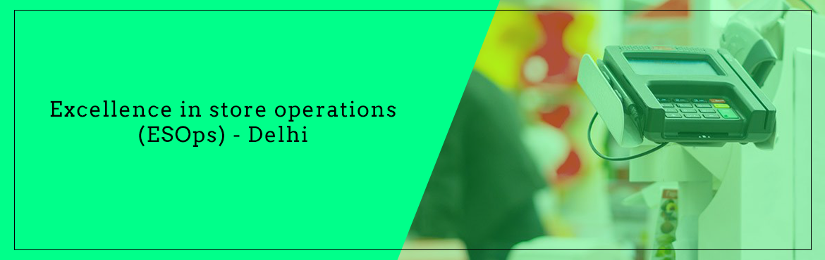 Excellence in store operations (ESOps) - Delhi