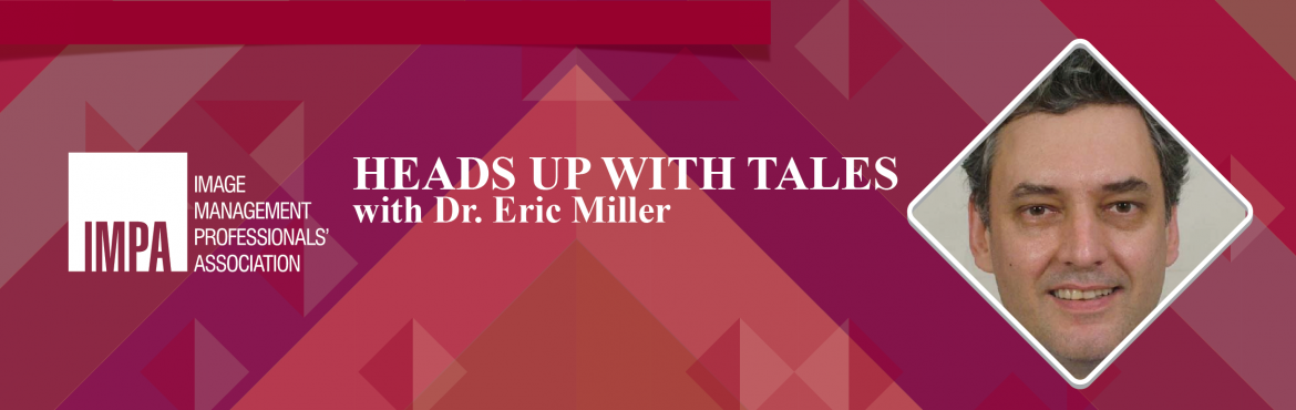 Book Online Tickets for Heads Up with Tales, Chennai. Heads Up with Tales - by, Dr. Eric Miller DR. ERIC MILLER is from New York City. He was trained in storytelling by professional storytellers. Dr Eric has taught college courses in Folklore, Storytelling, Acting, Public Speaking, American&nb