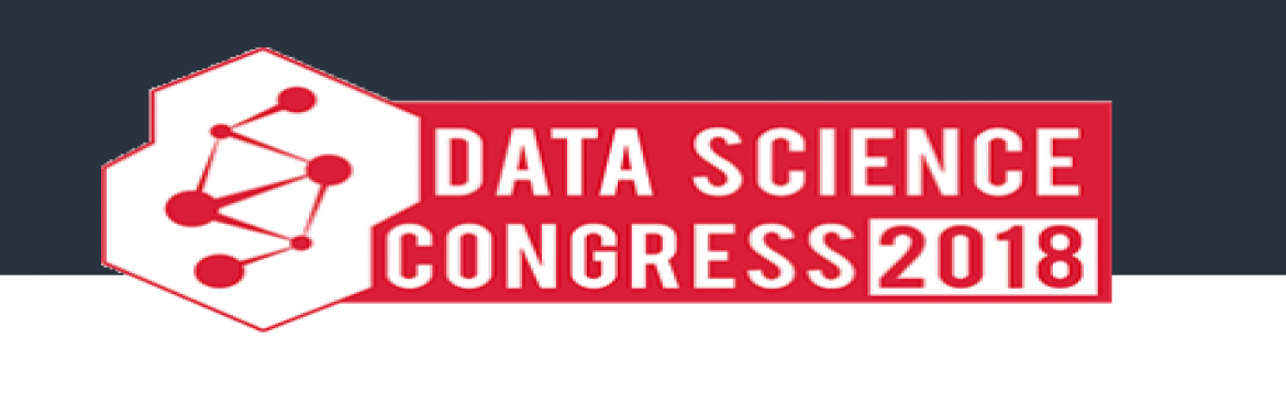 Book Online Tickets for Data Science Congress 2018, Navi Mumba.     A confluence of Data Science, Analytics, Big Data, Machine Learning, Artificial Intelligence, Cognitive Computing, IoT and Cyber Security You believe the power of data, you believe the data is new oil, you know you can turn data into informa