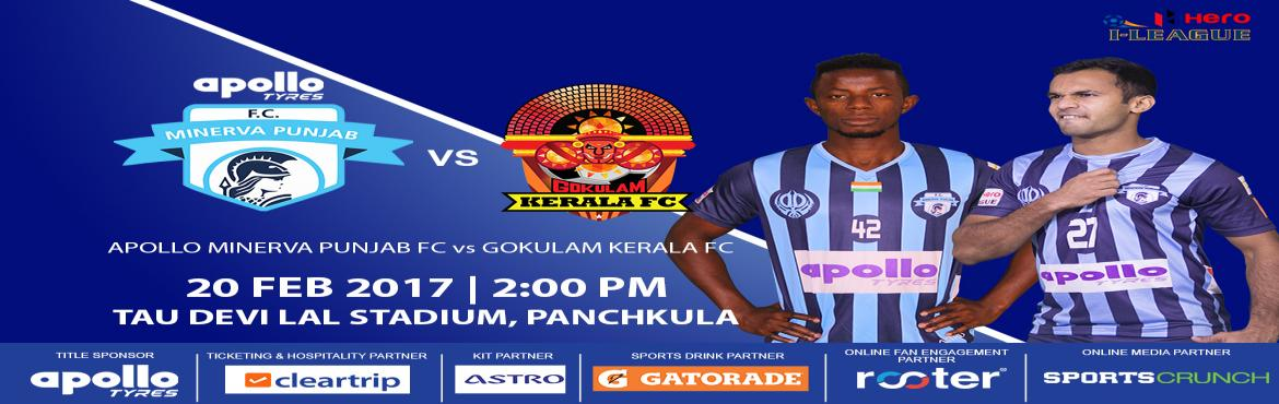 Book Online Tickets for Apollo Minerva Punjab FC vs Gokulam Kera, Chandigarh.   The I-League, officially known as the Hero I-League due to sponsorship reasons, is an Indian professional league for men's association football clubs.       At the top of the Indian Football League system, it is one of the