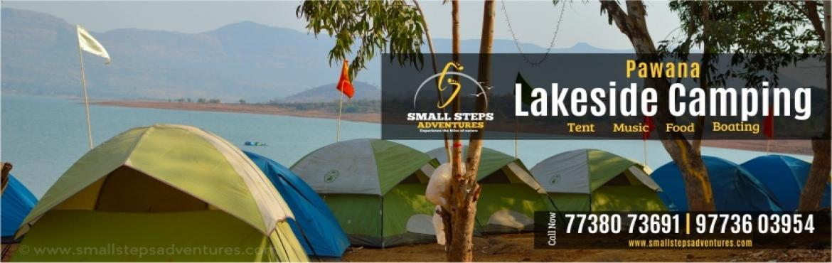 Book Online Tickets for Lakeside Camping at Pawana Lake, Lonavla, Lonavala.   Small Steps Adventures: Lakeside Camping at Pawana Lake, Lonavla.  Pawana Camping Information: Pawana lake is an artificial reservoir formed by water of namesake dam. Heavy rain in the pawana surrounding helps to maintain water level