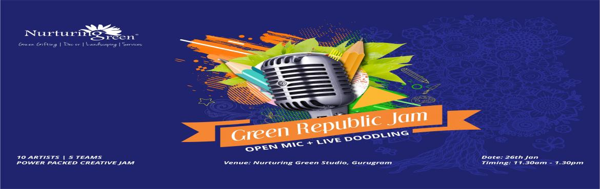 Book Online Tickets for Green Republic Jam | Open Mic + Live Doo, Gurugram.  Nurturing Green takes pride in presenting a unique way to celebrate the spirit of Republic Day this year!Come, listen and watch artistic expression of vision & thoughts on the essence of Republic Day and importance of Nature Conservation.10