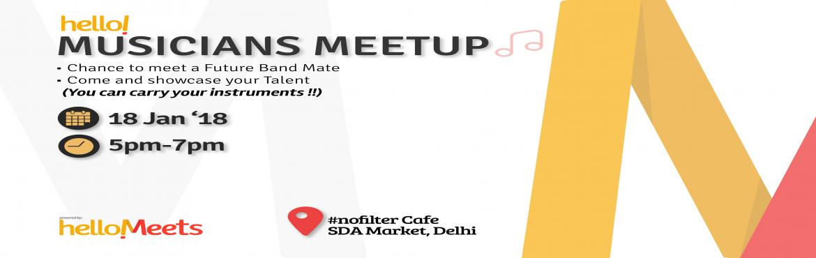 Book Online Tickets for Musicians Meetup, New Delhi.    What\'s in it for you?    Great way to meet with like minded people over a cup of tea/coffee Amateurs get to interact with Professionals You might end up meeting someone who could be a part of your Band! Showcase your Talent  (you c
