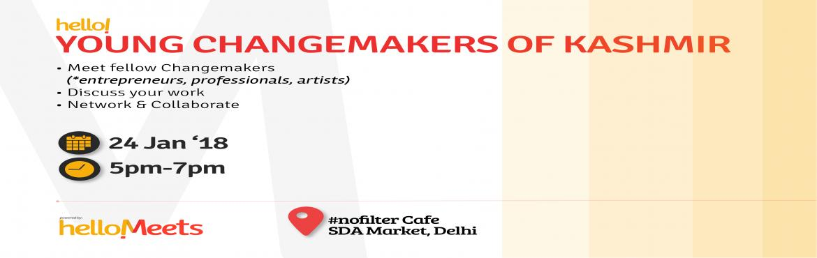 Book Online Tickets for Young Changemakers of Kashmir, New Delhi.     We\'re all aware about the fact that though there is great talent in the valley, the opportunities available there are very limited.To get more opportunities we see a lot of youth from Kashmir coming to Delhi & other cities.    Look