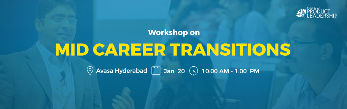 Book Online Tickets for Mid-Career Transitions Workshop, Hyderab, Hyderabad.  About The Event Institute of Product Leadership welcomes its audience to an insightful event that will host a workshop on career anchor and wielding data efficiently to drive business decisions. The day is tailored with dedicated seats to serv