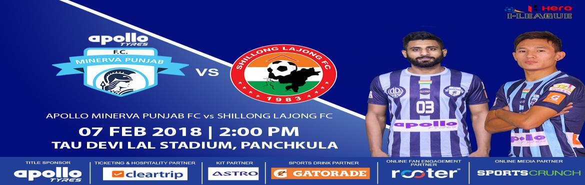 Apollo Minerva Punjab FC vs Shillong Lajong FC Hero I - League 2017 - 18