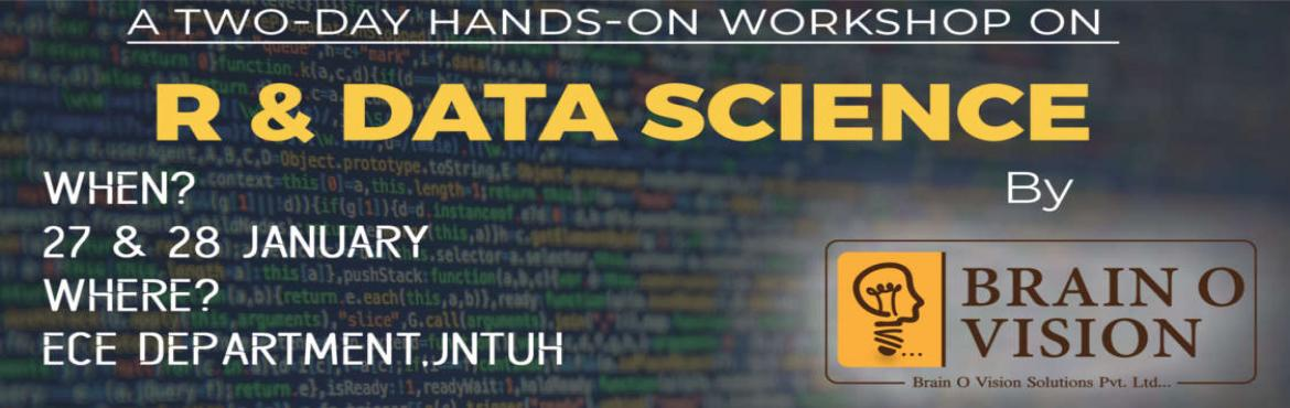 Book Online Tickets for A TWO-DAY HANDS-ON WORKSHOP ON DATA SCIE, Hyderabad.   What you\'ll learn     Introductory R language fundamentals and basic syntax What R is and how it's used to perform data analysis Become familiar with the major R data structures Create your own visualizations using R