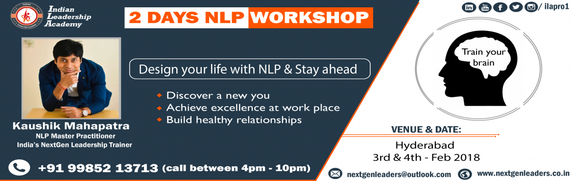 Book Online Tickets for 2 days NLP Introduction workshop , Hyderabad. Hi there, Are you looking forward to change your life? Are you keen on doing things even better and making the most of everything? If yes, then NLP is just the right thing for you. NLP- neuro-linguistic programming, it's a set of psychological