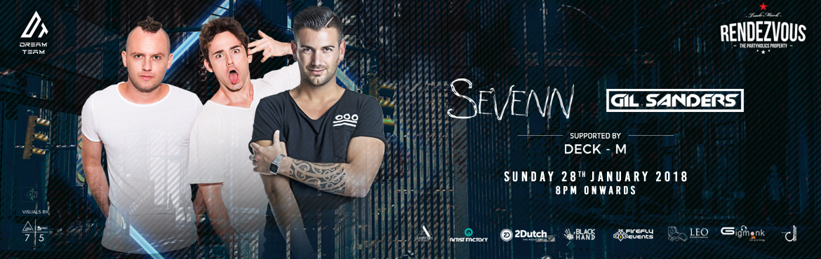 Book Online Tickets for SEVENN AND GIL SANDERS LIVE AT RENDEZVOU, Hyderabad.    Yes, we have Sevenn and Gil Sanders take over control on the 28th of Jan - Sunday !! One epic Night awaits the city !!! ARTIST INFO:SEVENN AND GIL SANDERS SUPPORTED BY DECK M    SEVENN:Sevenn are a dance mus