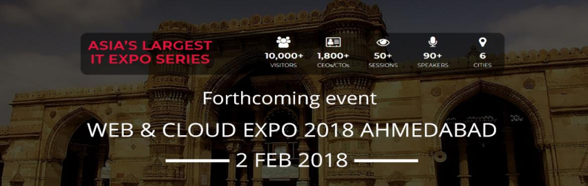 "Book Online Tickets for WEB N CLOUD EXPO 2018 AHMEDABAD, Ahmedabad.  An Event ""WEB & CLOUD EXPO 2018 AHMEDABAD"" is being held at ""SilverCloud Hotel & Banquets"", Ahmedabad, on 2 Feb 2018 from 9 AM to 6 PM.    Join us for a day of interactive demos, announcements, and best"