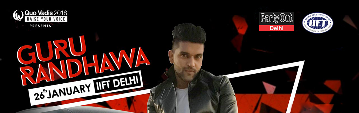 Book Online Tickets for A Pop Night at IIFT with Guru Randhawa, New Delhi. High Rated Gabru Guru Randhawa is Hosting On Campus to Perform the Pop Night This Republic Day, i.e. 26 January 2018 As a part of the Annual Cultural and Management Fest of IIFT Delhi., Quo Vadis. In the past, they have had performances by Bolly