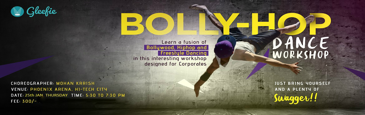 Book Online Tickets for Bolly-Hop Dance Workshop, Hyderabad. Learn a fusion of Bollywood, Hip-hop and Freestyle Dancing in this interesting workshop designed for Corporates. This workshop is organized to teach Bolly-hop dance style for beginners and dance enthusiasts. Start your New Year pledging to