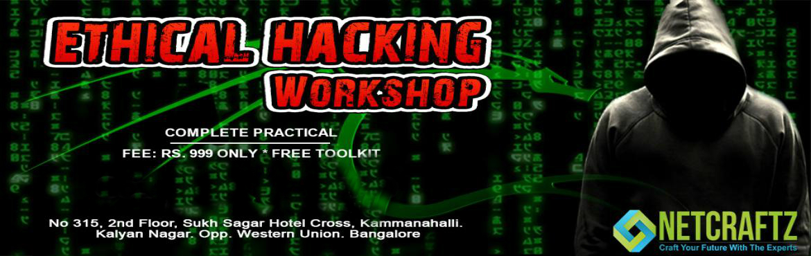 Book Online Tickets for Ethical Hacking Workshop, Bengaluru.   Overview of the WorkshopOne day Workshop on Ethical Hacking and Cyber Security. It will completely be practical lab sessions. Offensive and Defensive attacks will be taught.Company\'s ProfileNETCRAFTZ is an EC-Council accredited Training