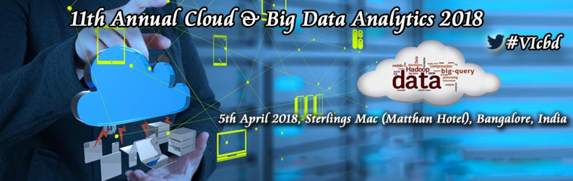 11th Annual Cloud and Big Data Analytics 2018