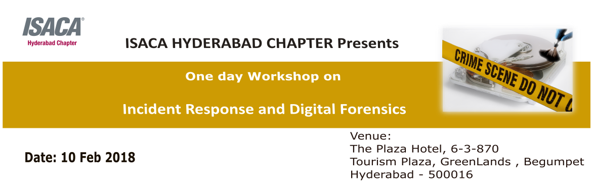 Book Online Tickets for Incident Response and Digital Forensics , Hyderabad. Loading...  ISACA HYDERABAD PRESENTS Workshop on INCIDENT RESPONSE & DIGITAL FORENSICS Introduction   Handling information security incidents is a growing challenge to all organizations (Both public and private). The impact of these inc