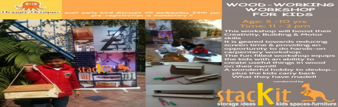 Book Online Tickets for Wood Working Workshop For Kids, Delhi.   We bring to you the WOOD-WORKING WORKSHOP for KIDS by STACKIT which boosts their Creativity, Building and Motor skills. Geared towards reducing screen time and providing an opportunity to do some hands-on carpentry work, these are fun and impa
