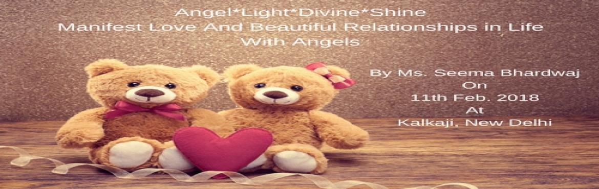 Manifest Love And Beautiful Relationships In Life With Angels